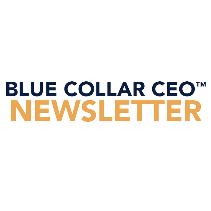 Blue Collar CEO™ Newsletter